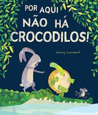 Por aqui não há crocodilos!