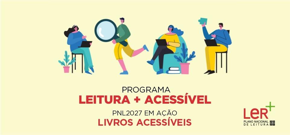 PROGRAMA LEITURA + ACESSÍVEL